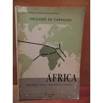 Livro África Geografia Social Econômica Delgado De Carvalho
