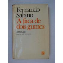 A Faca De Dois Legumes - Fernando Sabino