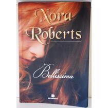 Livro Bellissima - Nora Roberts, Tradução Mª Clara Mattos