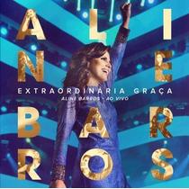 Aline Barros - Extraordinária Graça - Ao Vivo