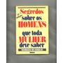Livro - Segredos Sobre Os Homens Que Toda Mulher Deve Saber