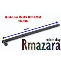 Antena Rp-sma Para Roteador Wifi (18dbi) Antena Wifi Sma