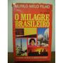 Livro O Milagre Brasileiro Murilo Melo Filho Autografado