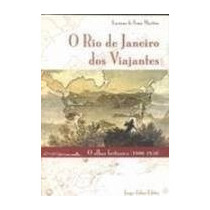 O Rio De Janeiro Dos Viajantes - Luciana De Lima Martins