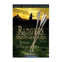 Rangers Ordem Dos Arqueiros - Ruinas De Gorlan Livro 1 - Joh