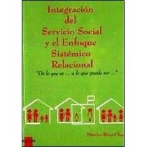 Integracion Del Servicio Social Y El Enfoque Sistemico Racio