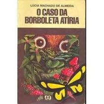 Livro O Caso Da Borboleta Atíria Lúcia Machado De Almeida Ed