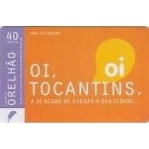 Cartão De Telefone-oi Tocantins-r$4,00