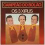 Os 3 Xirus - Campeão Do Bolão - 1983 - Exemplar Promociona