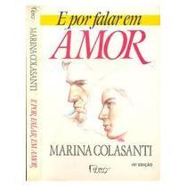Livro- E Por Falar Em Amor-marina Colasanti- Frete Gratis