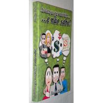 As Doenças Que Voce Tem E Nao Sabe Nicolas R Schor Livro -
