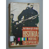 Livro História Moderna E Contemporânea - José Jobson Arruda