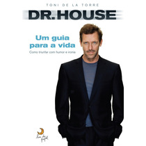 Livro - Dr. House Um Guia Para A Vida