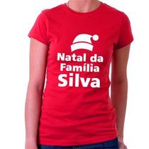 Camiseta Natal Personalizada Com Nome Familia - 100% Algodão