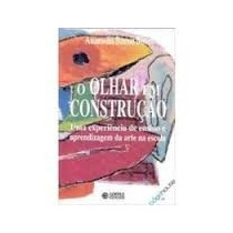 Livro O Olhar Em Construção Anamelia Bueno Buoro