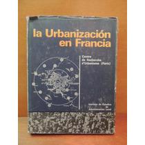 Livro La Urbanización En Francia Camille Bonne Jean Canaux