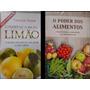 Mini Livros O Poder De Cura Do Limão E O Poder Dos Alimentos