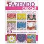 Artesanato - Fazendo Crochê Nº 02 Biquinhos De Crochê