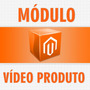 Modulo De Video Para Loja Magento - Instalação Grátis