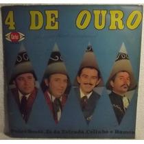 Lp / Vinil Sertanejo: 4 De Ouro - Pedro Bento, Zé Da Estrada