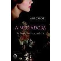 Livro A Mediadora - A Hora Mais Sombria Meg Cabot
