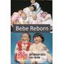 Curso Bebê Reborn Realista Linda Edição