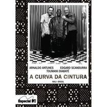 Dvd - A Curva Da Cintura - Arnaldo Antunes, Edgar Scandurra