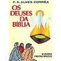 Os Deuses Da Bíblia (f. A. Corrêa)