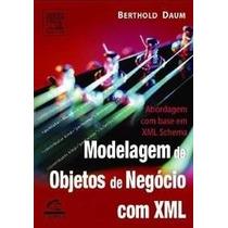 Livro Modelagem De Objetos De Negócio Com Xml Novo, Lacrado