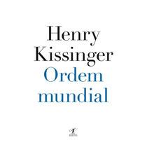 Ordem Mundial Henry Kissinger Editora Objetiva