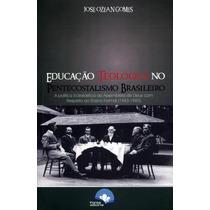 Educação Teológica No Pentecostalismo Brasileiro Frete Grati