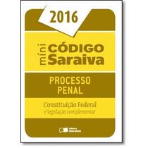 Mini Código Saraiva De Processo Penal 2016: Constituição