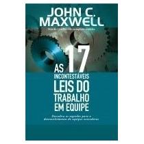 As 17 Incontestáveis Leis Do Trabalho Em Equipe John Maxwell