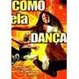 Dvd Como Ela Dança (semi Novo)