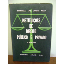 Livro Instituições Direito Público E Privado Francisco Melo