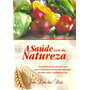 Conheça O Poder Curativo Das Frutas E Hortaliças