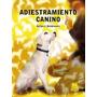 Adiestramiento Canino De Bielakiewicz G