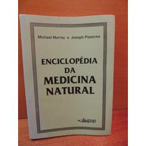Livro Enciclopédia Da Medicina Natural Michael Murray Joseph