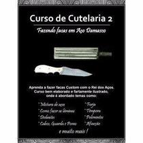 Curso De Cutelaria 2 - Facas Em Aço Damasco