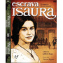 Escrava Isaura Novela (1976) ! (5 Dvds)