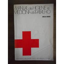 Livro Manual De Higiene E Medicina Do Trabalho Emílio Sounis