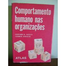 Livro Comportamento Humano Nas Organizações Sayles E Strauss