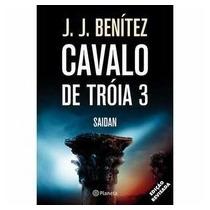 Livro Operação Cavalo De Tróia 3 - Saidan - J.j. Benitez
