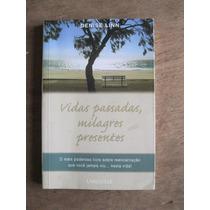 Livro: Vidas Passadas, Milagres Presentes De Denise Linn