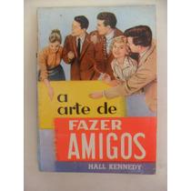 Livro A Arte De Fazer Amigos Sebo Refugio Cultural!!!