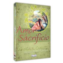 Amor E Sacrificio De Wanda Canutti