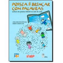 Poesia E Brincar Com Palavras: Leitura De Poema Infantil Na