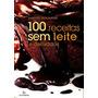 100 Receitas Sem Leite E Derivados Sem Lactose Livro