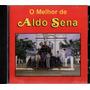Cd Aldo Sena - O Melhor De