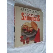 * Livro - Celso Nucci - O Livro Dos Sanduiches - Culinária
